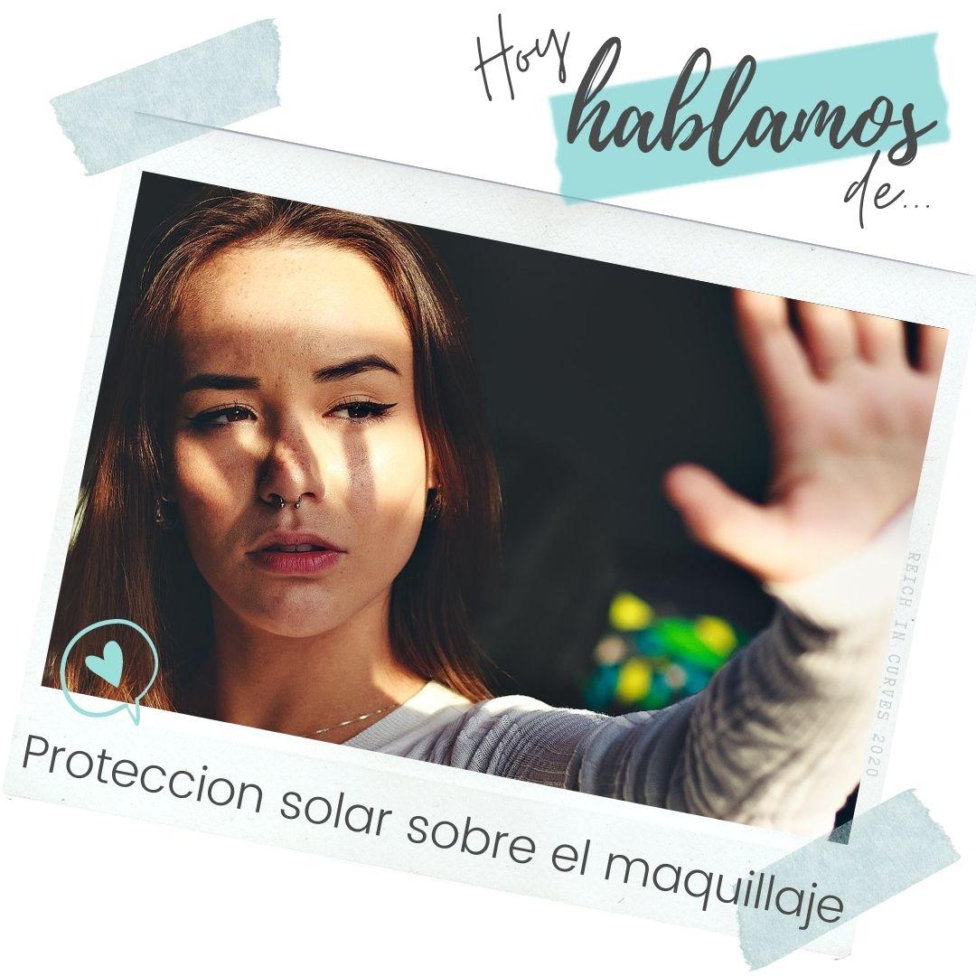 Protección solar encima del maquillaje